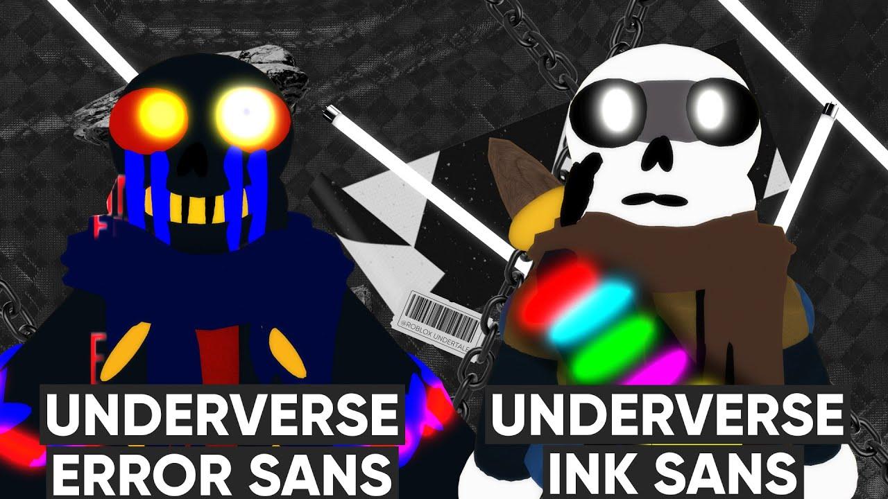 Roblox | Undertale Last Monster | Underverse Error Sans and Underverse Ink Sans