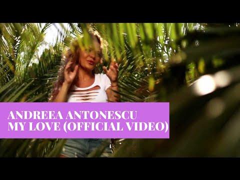 Andreea Antonescu - My Love