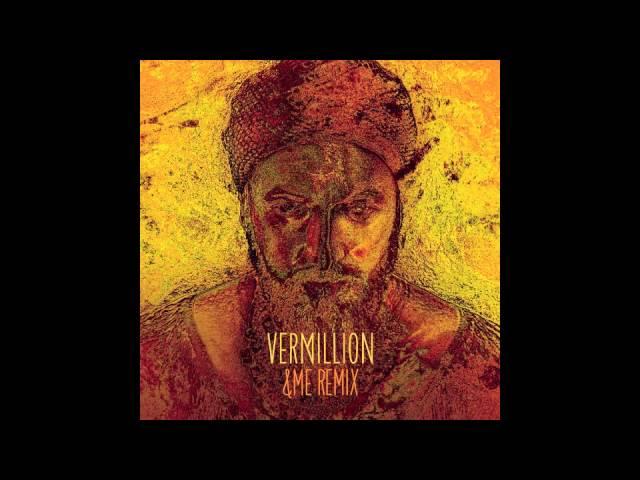 Damian Lazarus & The Ancient Moons - Vermillion (&ME Remix)
