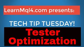 Tech Tip Tuesday #5 Strategy Tester Optimization