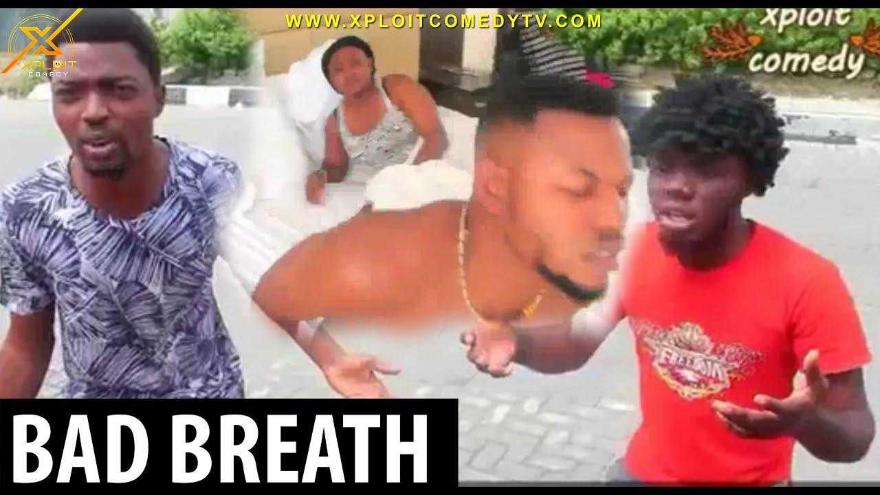 Download BAD BREATH (XPLOIT COMEDY)