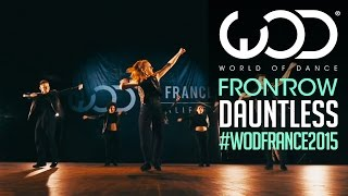 Dauntless | FRONTROW | World of Dance France Qualifier 2015 | #WODFrance