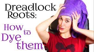 Dreadlocks, how to dye your roots | Dreadlock adventures