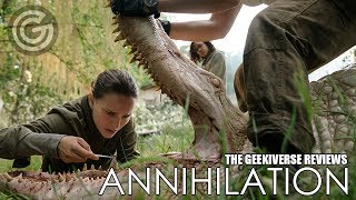 Annihilation Review - Mesmerizing Sci-fi | The Geekiverse Reviews