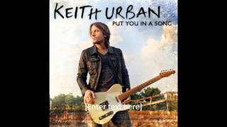 """""""Put You In A Song"""" - Keith Urban ****HD QUALITY, with LYRICS***"""