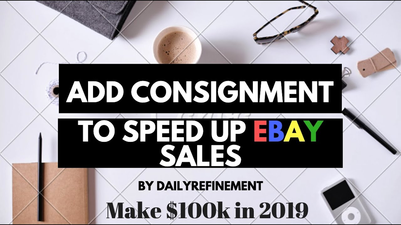 Ebay Sales Are Fast But Not Fast Enough Let S Add Consignment Youtube