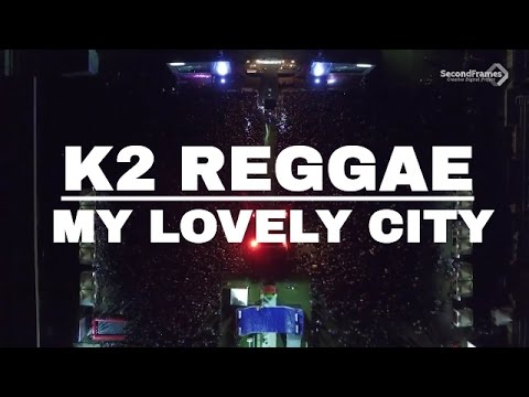 K2 Reggae - My Lovely City