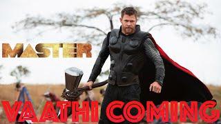 Master - Vaathi coming song Thor version   Anirudh Ravichander   Marvel Studios ( Fan Made )