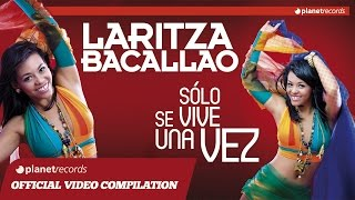 LARITZA BACALLAO - Sólo Se Vive Una Vez (ALBUM COMPLETO) ► FULL STREAMING - VIDEO HIT MIX