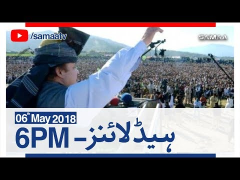 Samaa Headlines with Bulletin   06 PM   SAMAA TV   06 May 2018