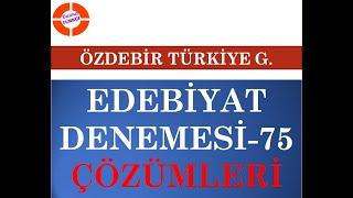 Edebiyat Deneme Sınavı - 75 ÖZDEBİR-5 Türkiye Geneli Çözümleri DaimaTürkçe