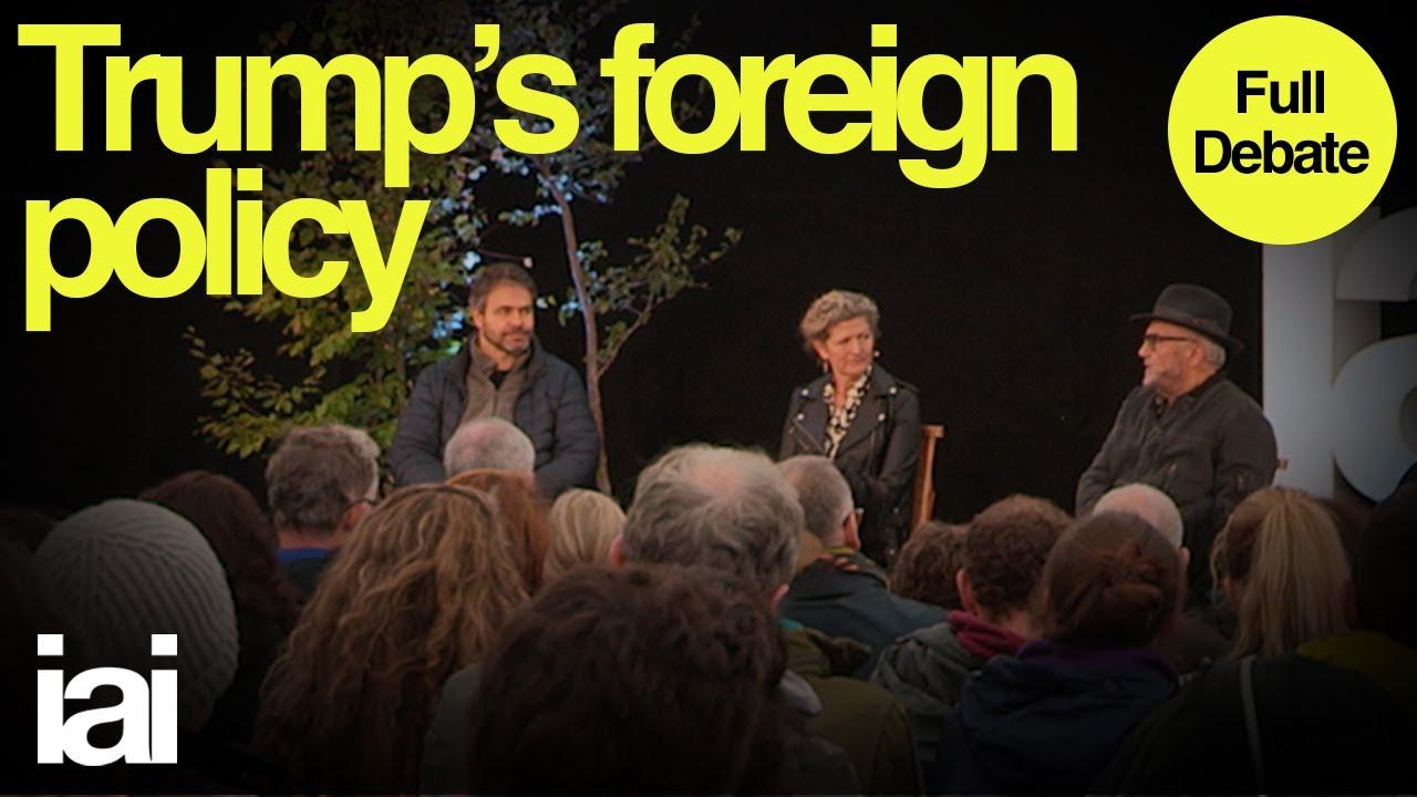 Trump's Foreign Policy   Full Debate   George Galloway, Mark Leonard
