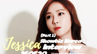 [Vietsub] 160520 Jessica - Showbiz Korea Interview (Part 1)