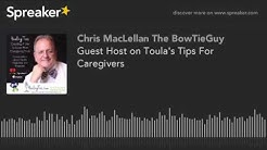 Guest Host on Toula's Tips For Caregivers (part 4 of 4)