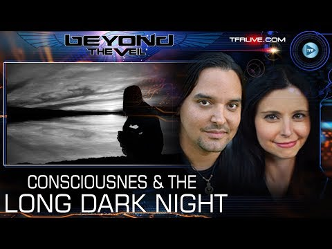 Flowing with RAw Consciousness and The Long Dark Night of the Soul  - Beyond The Veil