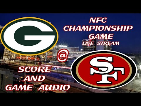 GREEN BAY PACKERS @ SAN FRANCISCO 49ERS NFC  CHAMPIONSHIP GAME LIVE STREAM WATCH PARTY(GAME AUDIO)