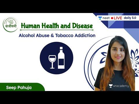 Alcohol Abuse & Tobacco Addiction | Human Health and Disease | L14 | Unacademy NEET | Seep Pahuja