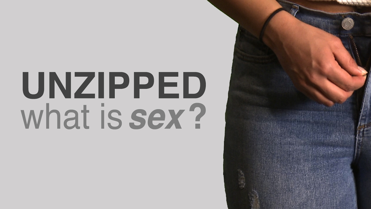 Unzipped - What is Sex?