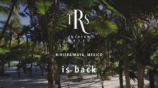 TRS Yucatan Hotel - Reopening October 2nd 2020.