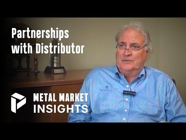 Partnerships with Distributors - Mike Petersen - Metal Market Insights
