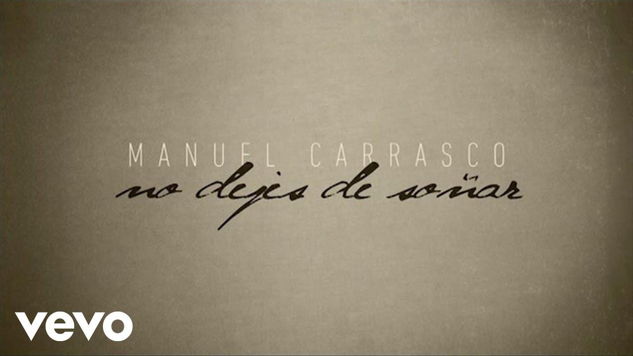 Manuel Carrasco No Dejes De Soñar Lyric Video