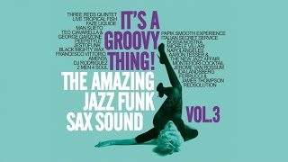 Acid Jazz Funk Best Track - It's a Groovy Thing! Vol. 3 - The Amazing Jazz Funk SAX Sound