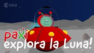¡Paxi explora la Luna!