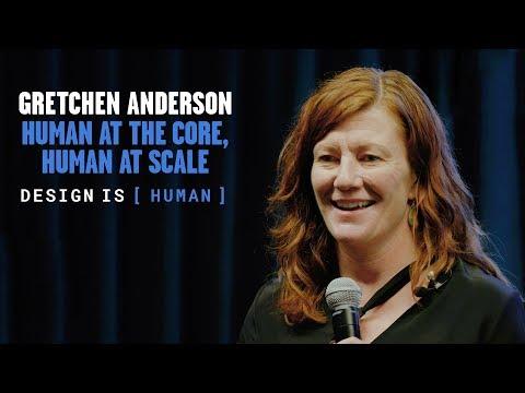 Design is [Human] – Gretchen Anderson