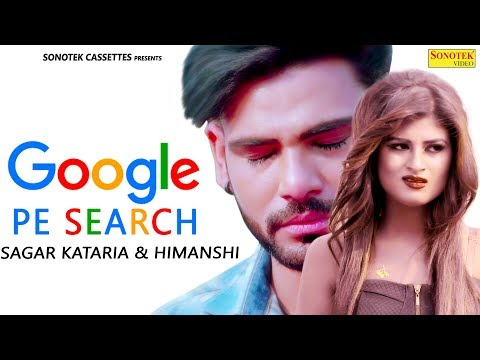 Google Pe Search | Sagar Kataria, Himanshi Goswami | New Most Popular Haryanvi Songs Haryanavi 2019