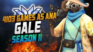 4103 GAMES AS ANA! Gale Best Ana in The World?! [ OVERWATCH SEASON 11 TOP 500 ]