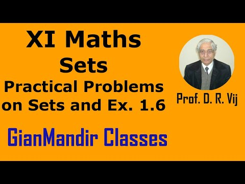 XI Mathematics - Sets - Practical Problems on Sets and NCERT Exer. 1.6  by Divya Mam