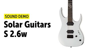 Solar Guitars S2.6W - Sound Demo (no talking)