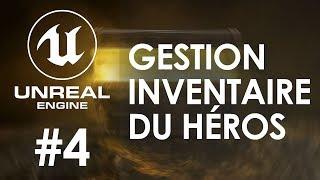 GESTION DE L'INVENTAIRE #4 - Tuto Unreal Engine 4 FR