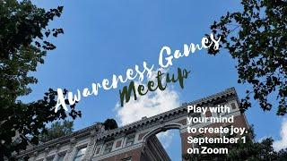 Awareness Games and Meditations Meetup 09-01-2020
