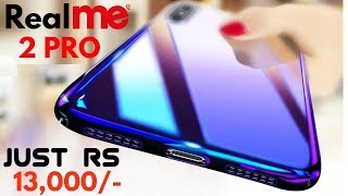 Realme 2 Pro At Just ₹12,999 Rupees - Hands-on, Specification