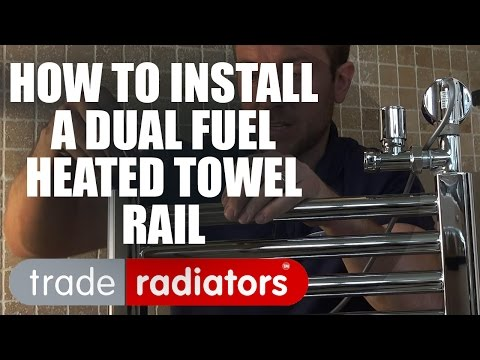 Installing a Duel Fuel Towel Rail  Trade Radiators