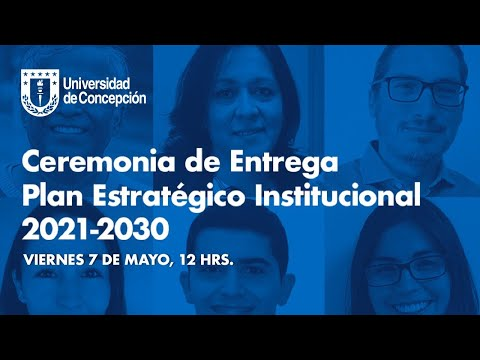 #SomosUdeC: Ceremonia de Entrega del Plan Estratégico Institucional 2021-2030