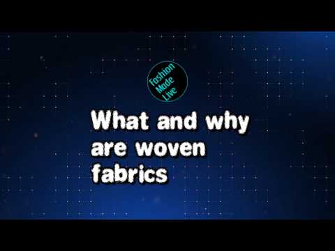 FashionMadeLive | What are woven fabrics? Why is a fabric a woven and not a knit?