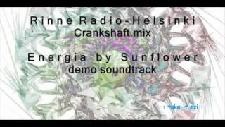 Sunflower - Energia (demo), soundtrack: RinneRadio - Helsinki [Crankshaft.mix]