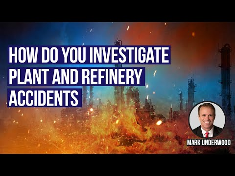 How do you investigate plant and refinery accidents?