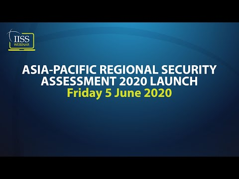 Asia-Pacific Regional Security Assessment 2020 Launch