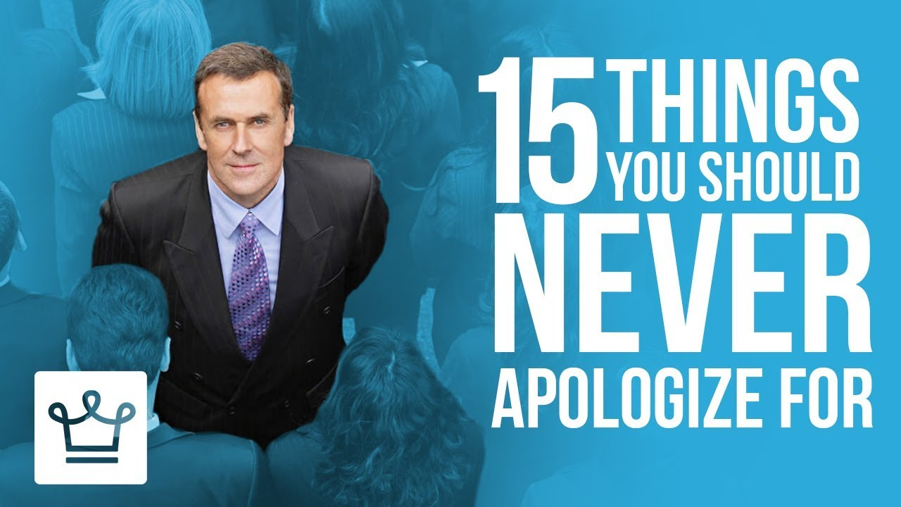 15Things NoWoman Should Ever Apologize For