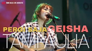 Download PERGI SAJA GEISHA [ LIRIK ] TAMI AULIA LIVE