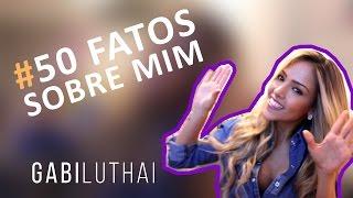 Baixar 50 Fatos Sobre Mim - Gabi Luthai