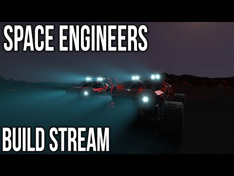 Space Engineers - Chill Build Time!