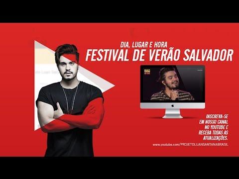 Luan Santana - Dia Lugar e Hora - Festival de Verão Salvador