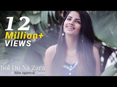 Bol Do Na Zara - Female Cover By Ritu Agarwal |...