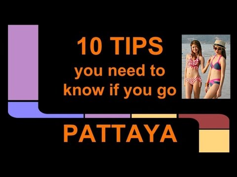 Pattaya : 10 Tips you need to know  - part 1/2