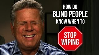 How Do Blind People Know When To Stop Wiping?