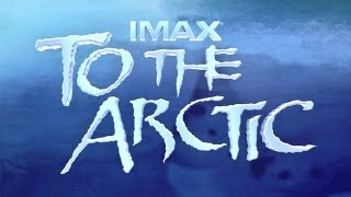 To the Arctic - Official Trailer #1 - 3D Documentary Movie (2012) HD